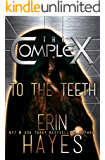 To the Teeth (The Complex Book 0)