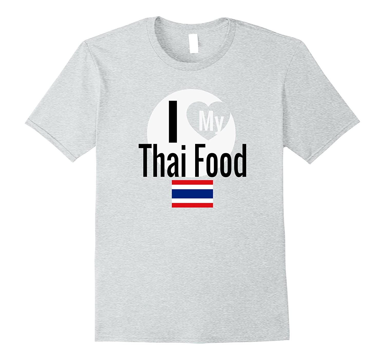 I Love My Thai Food Thailand Gift Flag Pride T-Shirt-Vaci