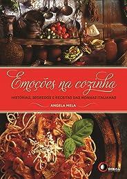 Emoções na cozinha: Histórias, Segredos e Receitas das Nonnas Italianas