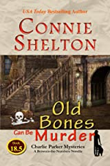 Old Bones Can Be Murder: Charlie Parker Mysteries: A Between-the-Numbers Novella (Charlie Parker Mysteries, Book 18.5) Kindle Edition