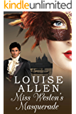 Miss Weston's Masquerade: A Regency romance