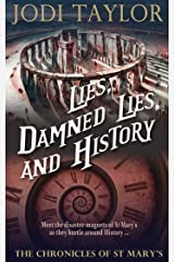 Lies, Damned Lies, and History: The Chronicles of St. Mary's Book Seven (The Chronicles of St Mary's 7) Kindle Edition