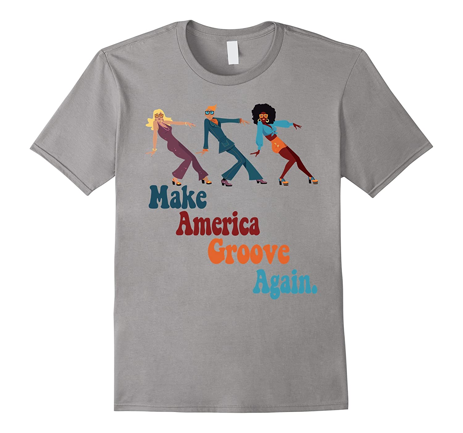 Disco Dancers Make America Groove Again 1970s T Shirt-ah my shirt one gift