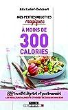 Mes petites recettes magiques à moins de 300 Calories