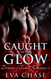 Caught in the Glow (Demons of Fame Romances Book 1)