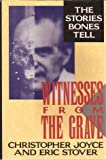 Witnesses from the Grave: The Stories Bones Tell