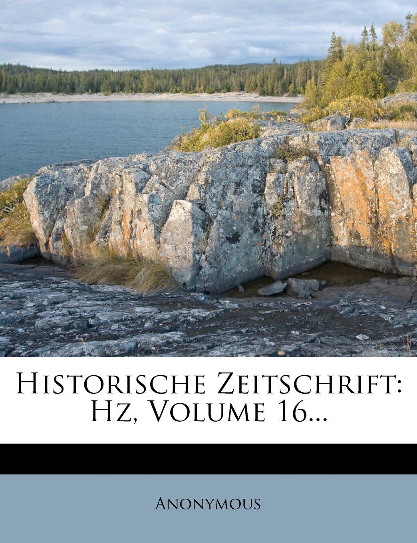 Download Historische Zeitschrift: Hz, Volume 16... (German Edition) pdf epub