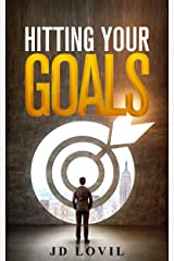 Hitting Your Goals Kindle Edition
