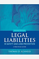 Legal Liabilities in Safety and Loss Prevention: A Practical Guide Kindle Edition