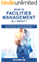 What is Facilities Management All About? : The practice of facilities management for today's dynamic business environment (English Edition)