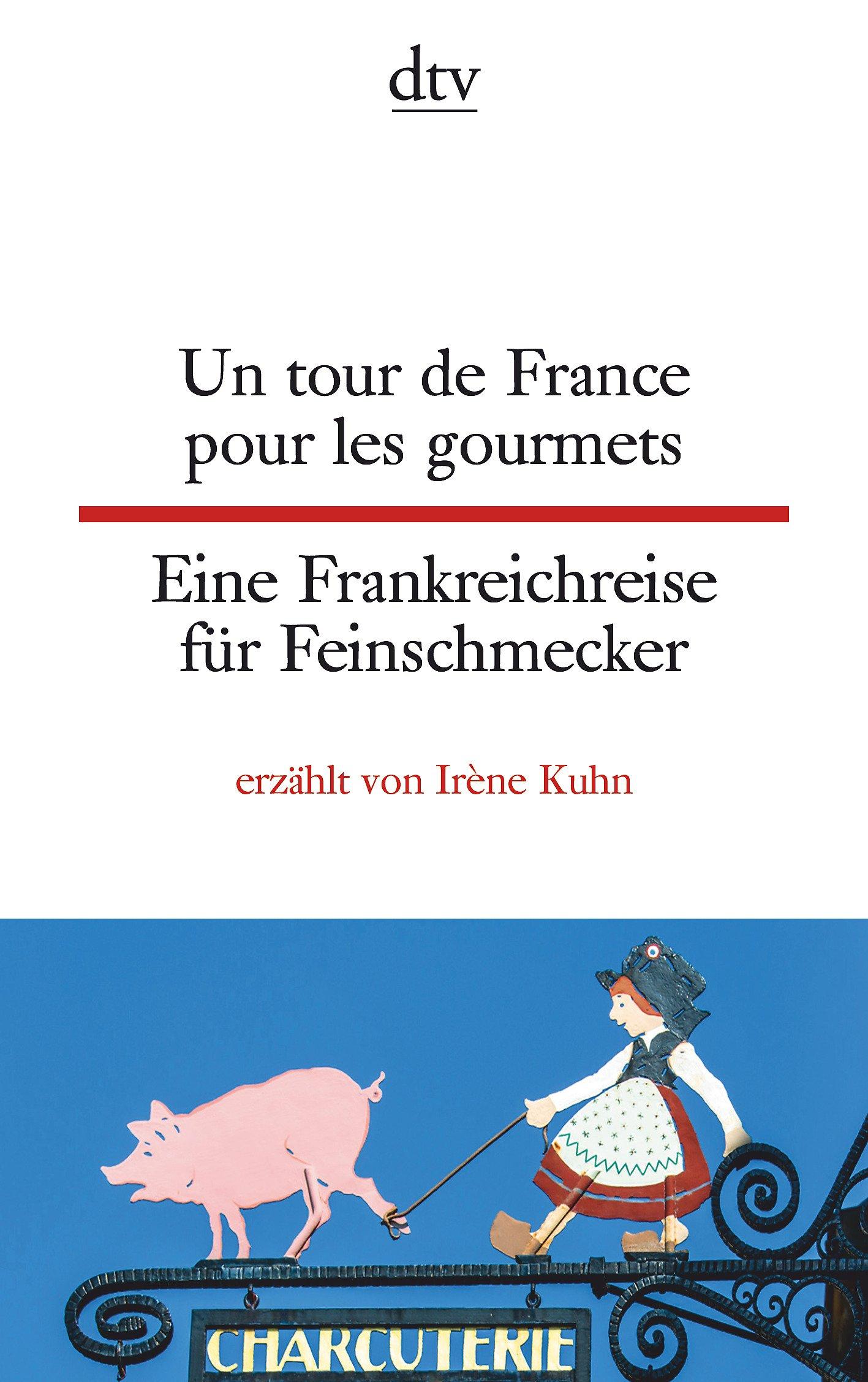 un-tour-de-france-pour-les-gourmets-eine-frankreichreise-fr-feinschmecker-dtv-zweisprachig