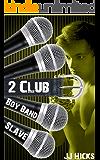 Club (Boy Band Slave Book 2)