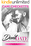 Don't Date Your Brother's Best Friend (Strong Family Romance Book 1)