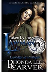 Taken by the Lawman (Lawmen of Wyoming Book 6) Kindle Edition