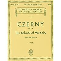 Carl czerny: the school of velocity op.299 (complete) piano: Schirmer Library of Classics Volume 161 Piano Technique