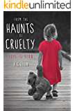 From the Haunts of Cruelty: Hope is Born