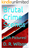 Brutal Crime Scenes: With Pictures!