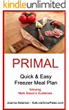 PRIMAL Quick & Easy Freezer Meal Plan: following Mark Sisson's guidelines