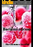 Baciami adesso (Italian Edition)