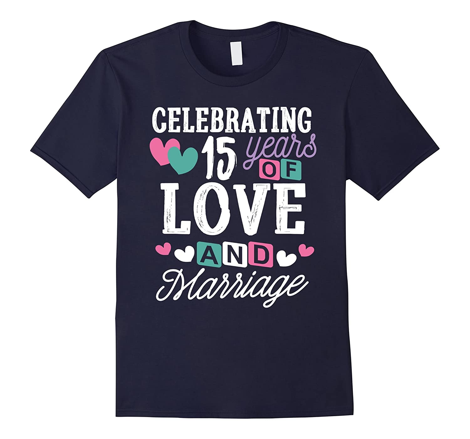 15 Years Anniversary Shirt 15 Years of Love Wedding Gifts-PL
