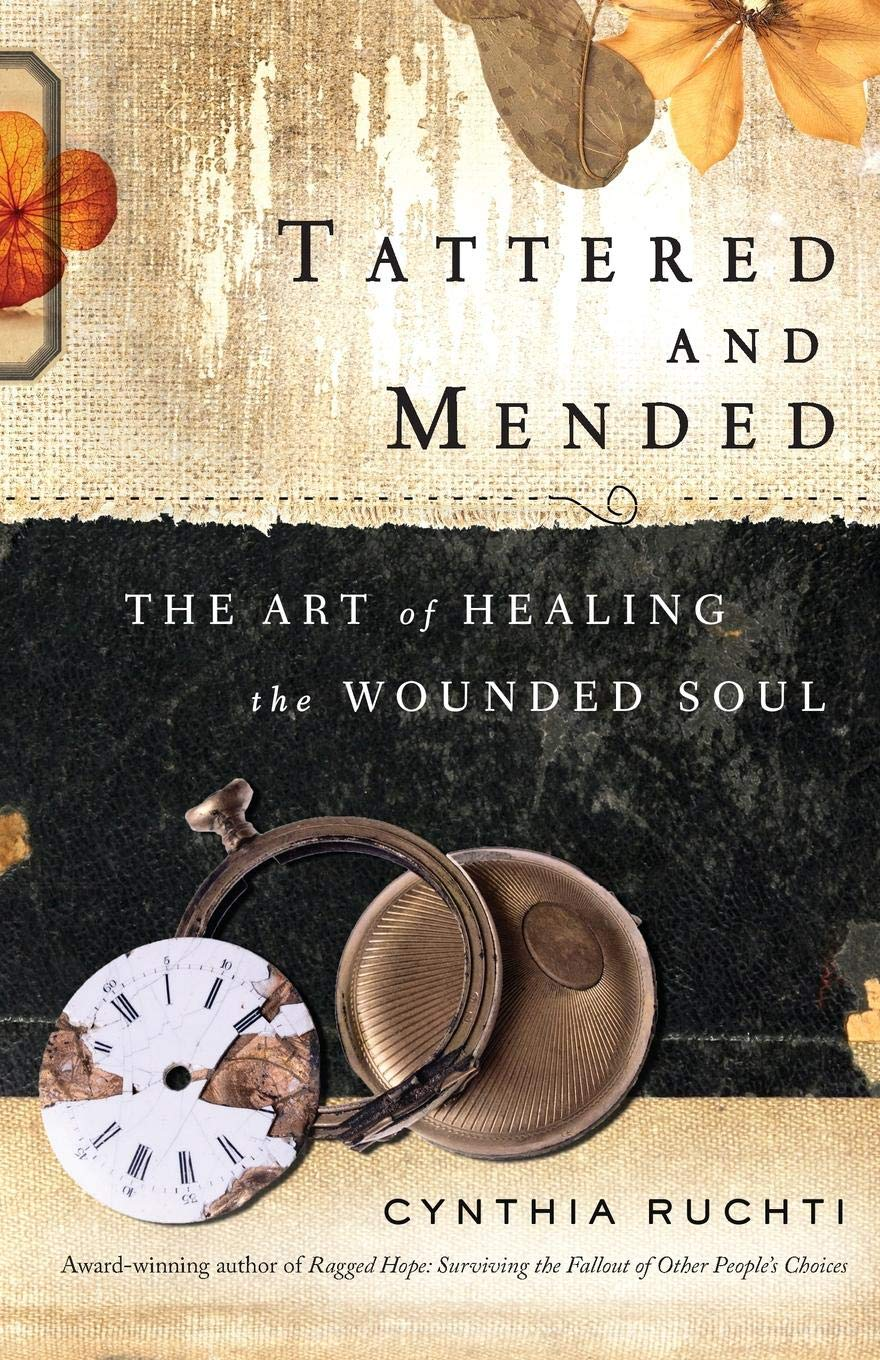 Tattered and Mended: The Art of Healing the Wounded Soul PDF