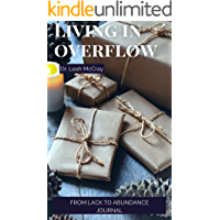 Living in Overflow: From Lack to Abundance Journal (English Edition)