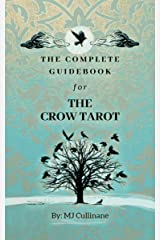 The Complete Guidebook for the Crow Tarot: First Edition Kindle Edition