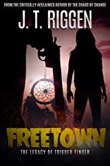 Freetown: The Legacy of Trigger Finger Kindle Edition