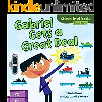 Gabriel Gets a Great Deal (Cloverleaf Books ™ — Money Basics)