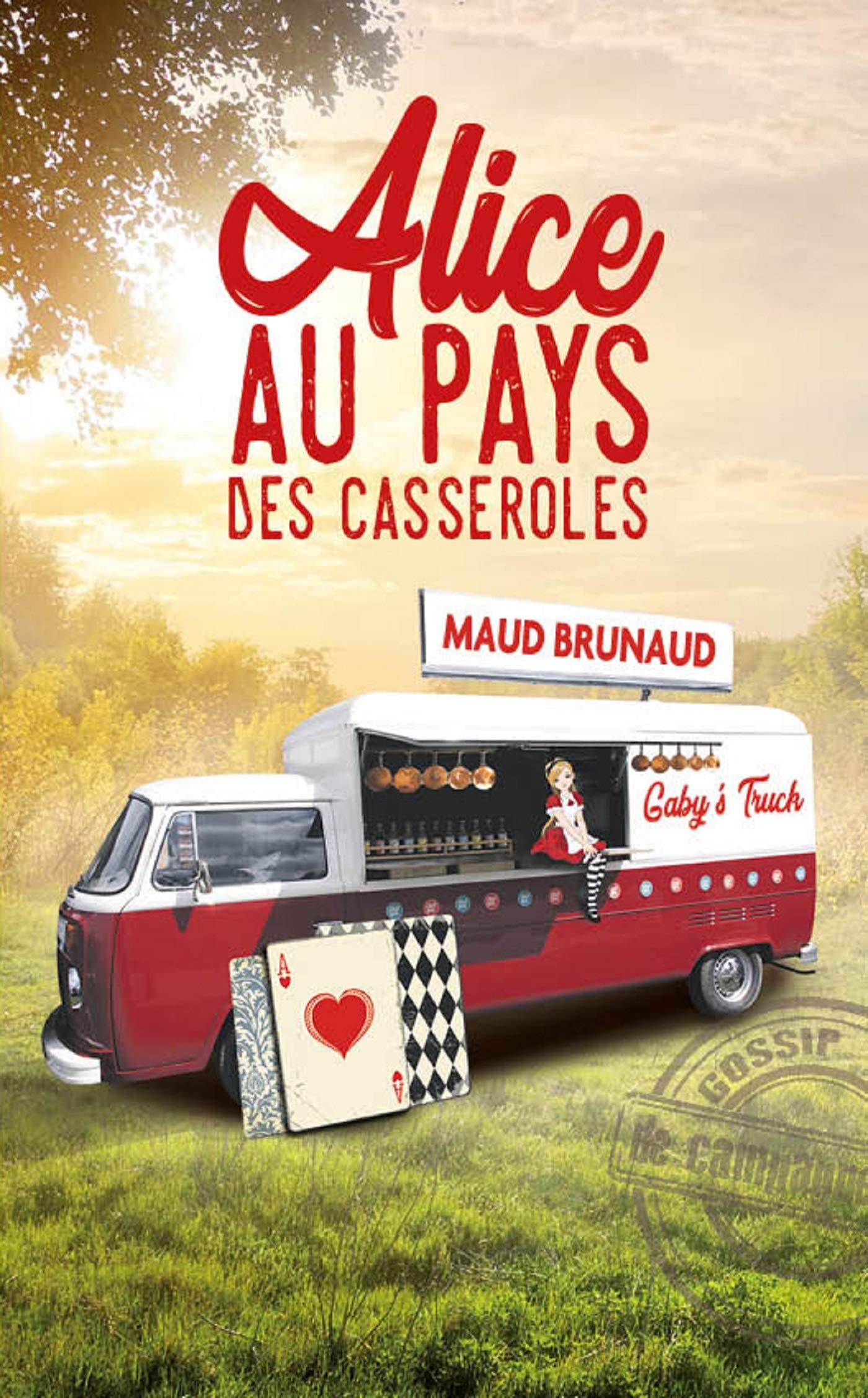 Alice au pays des casseroles Broché – 27 septembre 2018 Maud Brunaud Marivole Editions 2365754511 Littérature sentimentale