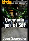 Quemado por el Sol (Spanish Edition)