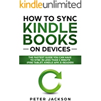 How to Sync Kindle Books on All Devices: The Fastest Guide To Sync In 1 Minute (Fire Tablet, Apps, E-Reader)