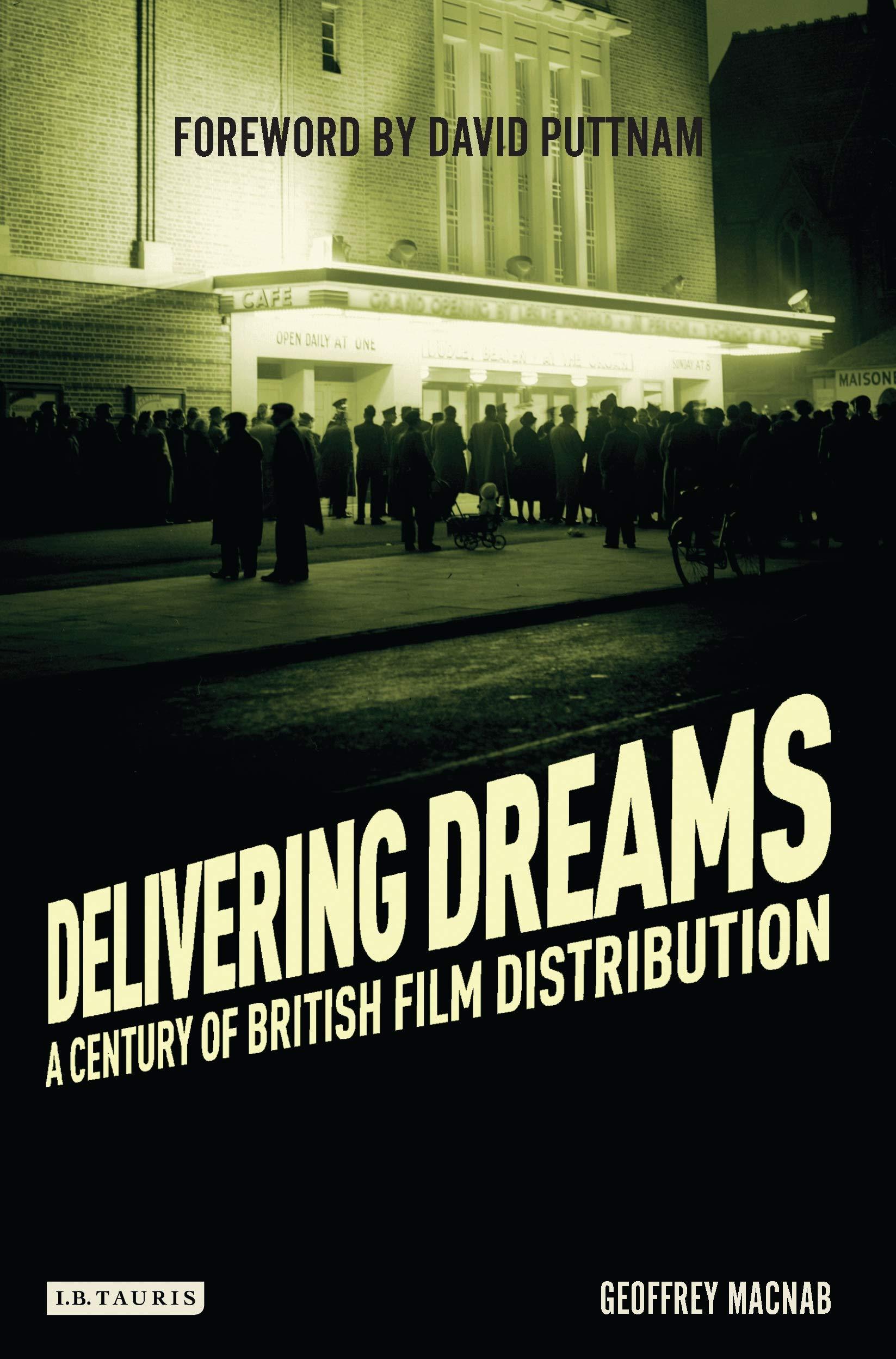 Delivering Dreams: A Century of British Film Distribution