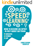 Speed Learning: How To Become An Expert In Just About Anything (Business, School, Life)