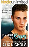 Playing for Keeps: An Amnesia Romance (Playing to Win)