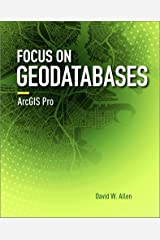 Focus on Geodatabases in ArcGIS Pro Kindle Edition