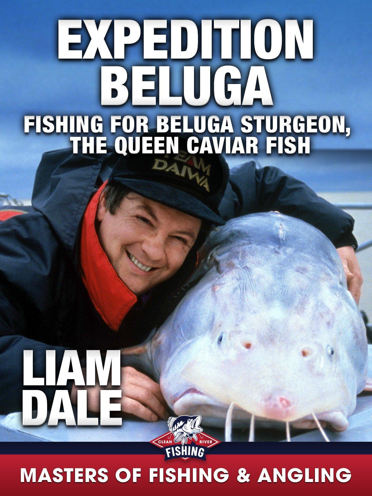 Expedition Beluga: Fishing for Beluga Sturgeon, the Queen Caviar Fish