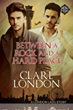 Between a Rock and a Hard Place (London Lads Book 5)