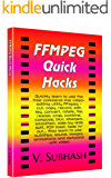 FFMPEG Quick Hacks: An FFMPEG tutorial, hack collection and quick-reference