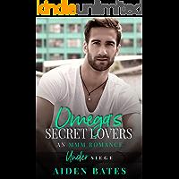 Omega's Secret Lovers: A Fort Greene Novel (Under Siege Book 3) book cover