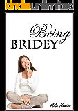 Being Bridey (Being Series Book 1)