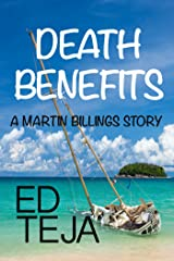 Death Benefits (A Martin Billings Story Book 2) Kindle Edition