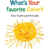 What's Your Favorite Color? (Eric Carle and Friends' What's Your Favorite, 2)