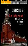 Am Abgrund: Moskau 9. Mai (German Edition)