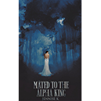 Mated to the Alpha King (A Royal's Tale Book 1) (English Edition)