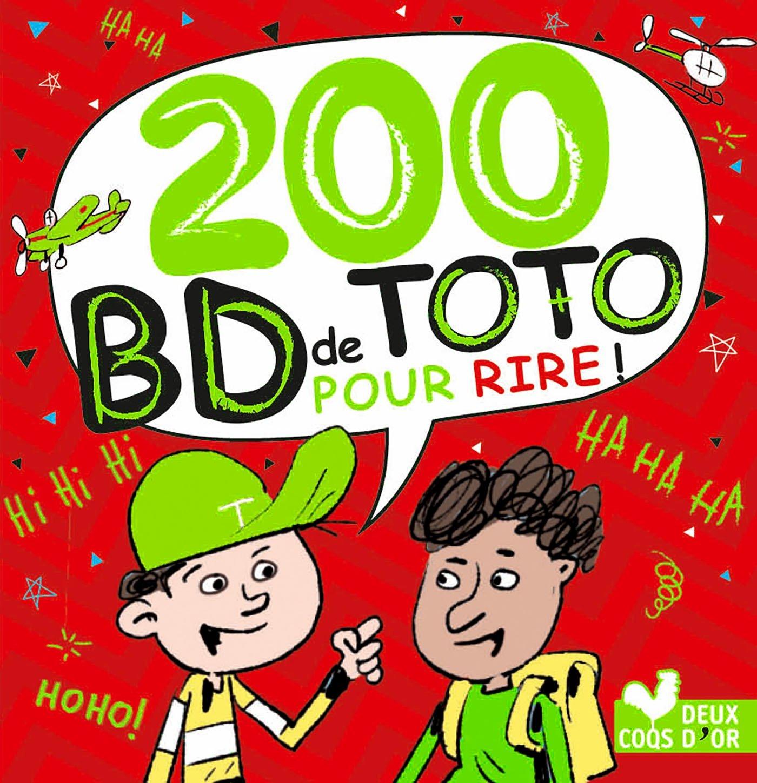 200 BD de Toto pour rire Broché – 30 août 2017 Collectif Deux Coqs d'Or 2017029157 JUVENILE NONFICTION / General