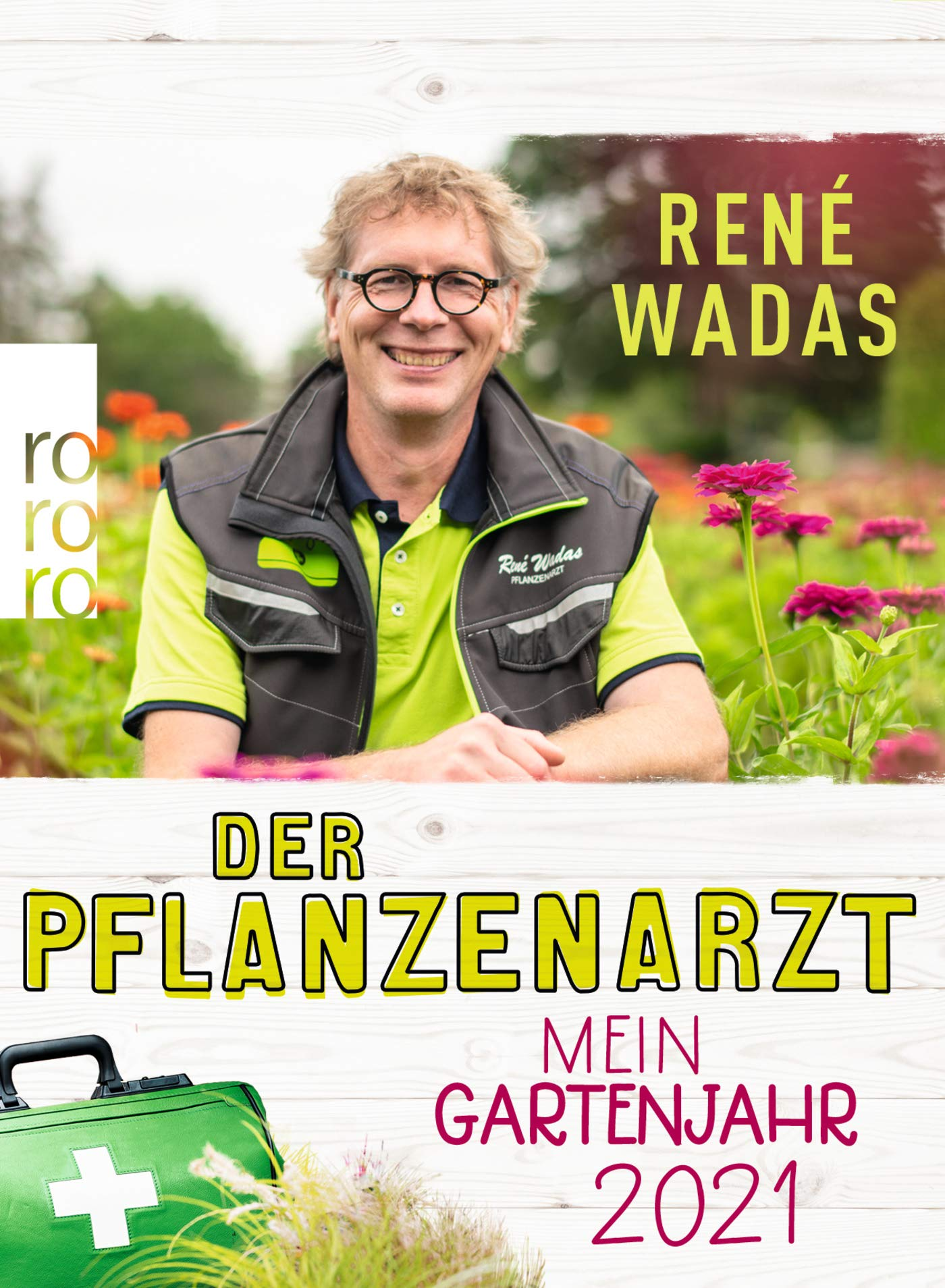 Der Pflanzenarzt Mein Gartenjahr 2021 Amazon De Wadas Rene Bucher