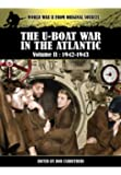 The U-Boat War in the Atlantic, Volume 2: 1942-1943 (World War II from Original Sources)