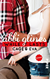 While It Lasts – Cage und Eva: Roman (Sea Breeze 3)