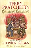 Terry Pratchett's Guards! Guards! The Play (Discworld Series)